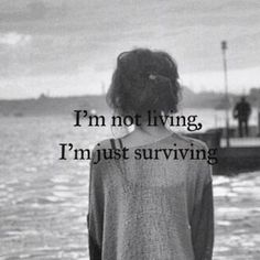 No, I am living. Just not the life I want, or in other words: My dream isn't my life...