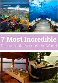 The 7 Most Incredible Restaurant Settings Around the World:  From the summit of an active volcano to natural coral cave by the sea, these restaurants are located in the most extreme, exotic, and beautiful settings on the planet.