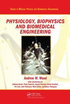 Physiology, Biophysics, and Biomedical Engineering, http://www.e-librarieonline.com/physiology-biophysics-and-biomedical-engineering/