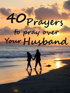 40 Prayers to Pray Over Your Husband #prayer #p31swag #marriage #wife #husband