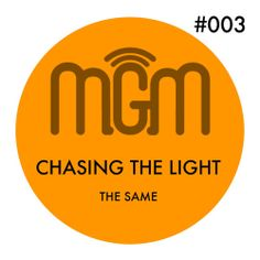 """chasing the light"" by the same on soundcloud +"