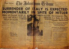 The Johnstown Tribune - World War II: July 31, 1943: SURRENDER OF ITALY IS EXPECTED MOME...