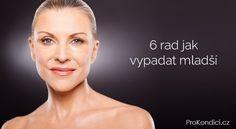 6 rad jak vypadat mladší | ProKondici.cz Masky