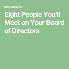 Eight People You'll Meet on Your Board of Directors Eight, Boards, Meet, Business, People, Planks, Store, Business Illustration, People Illustration