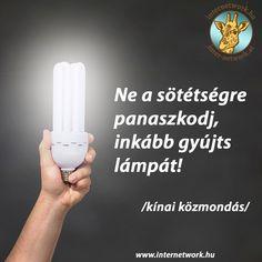 Ne a sötétségre panaszkodj, inkább gyújts lámpát!