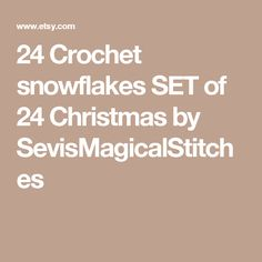 24 Crochet snowflakes SET of 24 Christmas by SevisMagicalStitches