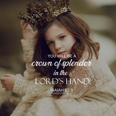 """You will be a crown of splendor in the Lord's hand, a royal diadem in the hand of your God"" (Isaiah If there has been a time when people looked down on you, I have good news for you, God sees you as a crown of splendor in His hand. Prayer Scriptures, Bible Verses Quotes, Scripture Images, Healing Scriptures, Scripture Verses, Jesus Quotes, Daughters Of The King, Daughter Of God, Shining Tears"
