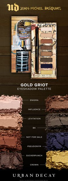 The Gold Griot Eyeshadow Palette contains eight can't-live-without neutrals based on Basquiat's paintings. Every shade features our proprietary Pigment Infusion System™—for rich, velvety, blendable color that lasts. Plus, we equipped the palette with a double-ended brush.