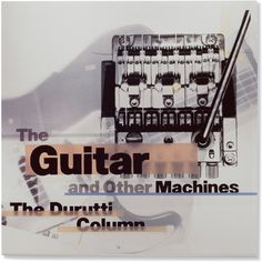 8vo. The Durutti Column, 'The Guitar and Other Machines', 1987. From 8vo On the Outside, Lars Müller, 2005