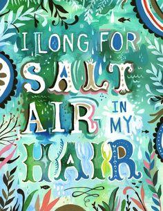I LONG FOR SALT AIR IN MY HAIR