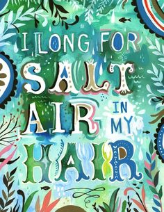 ETC INSPIRATION BLOG QUOTE ART PRINT I LONG FOR SALT AIR IN MY HAIR VIA THE WHEATFIELD ETSY photo ETCINSPIRATIONBLOGQUOTEARTPRINTILONGFORSALTAIRINMYHAIRVIATHEWHEATFIELDETSY.jpg