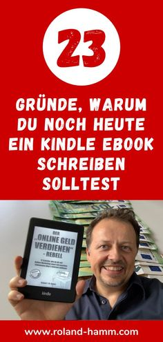 Möchtest du ein Buch schreiben? Hier findest du 23 Gründe warum du ein Kindle eBook schreiben solltest. Amazon Kindle, Marketing, Theory, Movie Posters, Make Money On Internet, Passive Income, Tips And Tricks, Film Poster, Billboard
