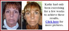 "Just finished my daily face exercise! I love Kathy's ""after"" pic!"