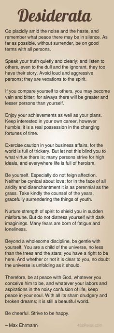 This is the Desiderata Poem by Max Ehrmann - Poetry Quotes, Wisdom Quotes, Words Quotes, Wise Words, Me Quotes, Poetry Poem, Sayings, Inspirational Poems, Uplifting Quotes