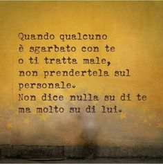 Italian Quotes, Quotes About Everything, Love Me Quotes, More Than Words, My Mood, True Words, Love Of My Life, Life Lessons, Favorite Quotes
