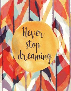 Never Stop Dreaming Print / Colorful Dorm Print / by MadKittyMedia Sassy Quotes, Me Quotes, Cool Words, Wise Words, Dorm Art, Rainbow Butterfly, Perfection Quotes, Sweet Words, You Gave Up