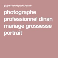 photographe professionnel dinan mariage grossesse portrait