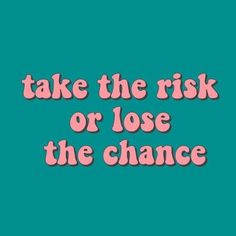 take the risk or lose the chance quote inspirational positivity goals happiness . - take the risk or lose the chance quote inspirational positivity goals happiness happy positive sad - The Words, Pretty Words, Beautiful Words, Cute Quotes, Words Quotes, Pink Quotes, Sad Quotes, Chance Quotes, Motivation Positive