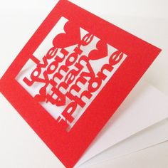 I Love You More Than My iPhone Valentines Day Papercut Greetings Card