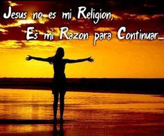 Jesús es mí razón para continuar