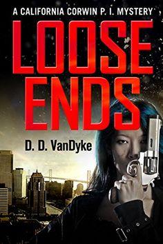 Loose Ends: A California Corwin P. I. Mystery (California Corwin P. I. Mystery Series) by D. D. Vandyke http://www.amazon.com/dp/B00P83903M/ref=cm_sw_r_pi_dp_dmSTvb1ZM8EDD