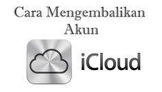Cara Mudah Mengembalikan Akun iCloud Apple Yang Lupa Password - http://www.pro.co.id/cara-mudah-mengembalikan-akun-icloud-apple/