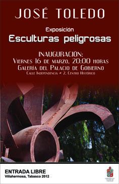Invitación   Exposición de Esculturas Peligrosas en Villa Hermosa, México. #PepoToledoArt
