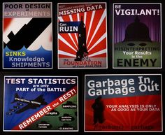 """statistics propaganda posters! """"poor design of experiments sinks knowledge ships"""" """"not understanding your missing data can ruin the foundation of your analysis"""" """"be vigilant! misinterpreting your results is the enemy"""" etc. set of five for $75."""