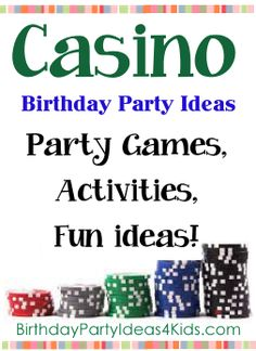 Casino theme party ideas for kids, tweens and teens.   Fun games, activities, icebreakers.  http://www.birthdaypartyideas4kids.com/casino-party.html