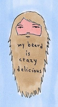 My beard is crazy delicious