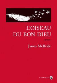 L'oiseau du bon dieu / James McBride   http://bu.univ-angers.fr/rechercher/description?notice=000803857