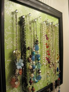 Make a decorative display for your necklaces - I'd even use it to hang up my spare keys