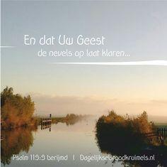 '… en dat Uw Geest… de nevels op laat klaren'. Psalm 119:9 berijmd  #Bevrijder, #Bidden, #Geest  https://www.dagelijksebroodkruimels.nl/psalm-119-9-2/