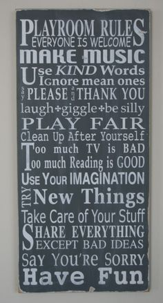 Playroom rules... Love this!