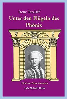 Unter den Flügeln des Phönix: Der Graf von Saint-Germain.... https://www.amazon.de/dp/3880692890/ref=cm_sw_r_pi_dp_x_BI5tzbR6CPGPC