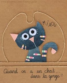 Quand on a un chat dans la gorge ! Meow when one has a cat in the throat Jean Crafts, Denim Crafts, Paper Crafts, Artisanats Denim, Denim Art, Denim Ideas, Recycle Jeans, Sewing Appliques, Cat Cards