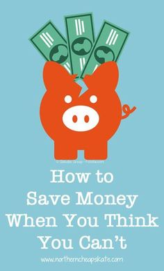 How to save money when you think you can't Save Money, Saving Money, Budgeting…