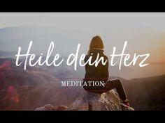 Geleitete Meditation um dein Herz zu heilen und wieder aufrichtig zu lieben - YouTube