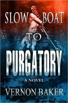 Slow Boat To Purgatory, Book One - Kindle edition by Vernon Baker. Literature & Fiction Kindle eBooks @ Amazon.com.