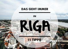 Riga soll jetzt aber wirklich das neue Berlin sein und Europas hipste Hauptstadt. Wir waren da und haben euch 11 Tipps für einen Kurztrip mitgebracht.