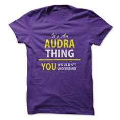 Its An AUDRA thing, you w... #Personalized #Tshirt #nameTshirt