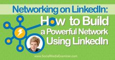 Networking on LinkedIn: How to Build a Powerful Network Using LinkedIn http://www.socialmediaexaminer.com/networking-on-linkedin-build-a-powerful-network-with-stephanie-sammons/?utm_content=buffer45f14&utm_medium=social&utm_source=pinterest.com&utm_campaign=buffer
