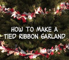 Christmas Tree Garland: Tie Fabric Strips onto string of lights!