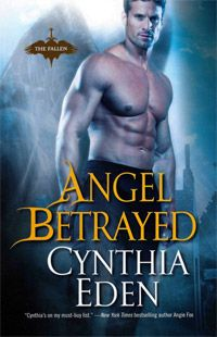 ANGEL BETRAYED (The Fallen #2) by Cynthia Eden: http://thereadingcafe.com/reviews/angel-betrayed-the-fallen-2-by-cynthia-eden-a-review/#