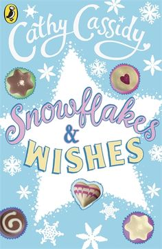 Snowflakes and Wishes- Cathy Cassidy