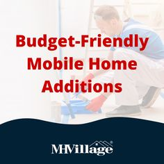 How to save money with budget-friendly mobile home additions.
