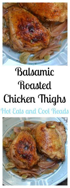Pure comfort food that's perfect for Sunday dinner! Tons of delicious flavor and easy to prepare! Also great with chicken breasts, wings or drumsticks! Balsamic Roasted Chicken Thighs Recipe from Hot Eats and Cool Reads