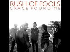 Rush Of Fools - Grace Found Me/rock/contemporary Christian music band