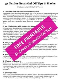 31 Genius Essential Oil Tips & Hacks with free printable of all 31 EO tips & hacks that you can use for yourself, share with your team, or use as a class handout---  I love learning new ways to use essential oils. Check these out-- Brilliant! Just Brilliant!!