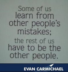 "It may suck being the ""other people"" but don't stop others from #learning from your #mistakes. Analyzing one's mistake or bad decision does not mean one is placing fault on the innocent, that mentality has prevented people from learning and caused people to repeat someone else's mistake/bad decision. #EvanCarmichael"